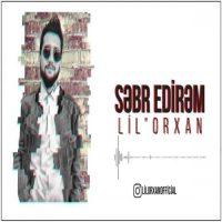 دانلود آهنگ آذری Lil Orxan به نام Sebr Edirem