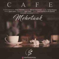دانلود آهنگ مهرتاک به نام کافه