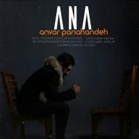 دانلود آهنگ انور پناهنده به نام آنا