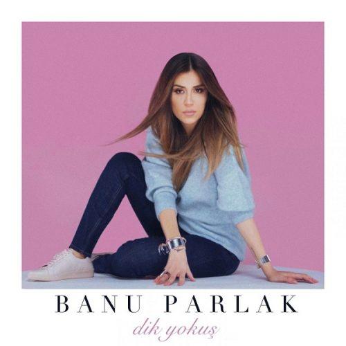 دانلود آهنگ ترکی Banu Parlak به نام Dik Yokus