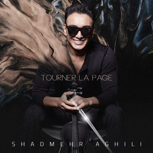 دانلود آهنگ شادمهر عقیلی به نام Tourner La Page